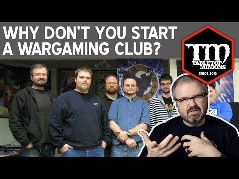 Why Don't You Start a Wargaming Club?
