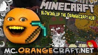 Annoying Orange - BLOW UP THE ORANGECRAFT HUB! (Minecraft Mondays)