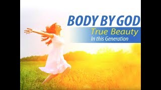 Video Body By God: True Beauty In This Generation MP3, 3GP, MP4, WEBM, AVI, FLV Agustus 2018