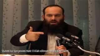 Studenti kur vjen provimi thotë: O Allah ndihmom - Hoxhë Bekir Halimi