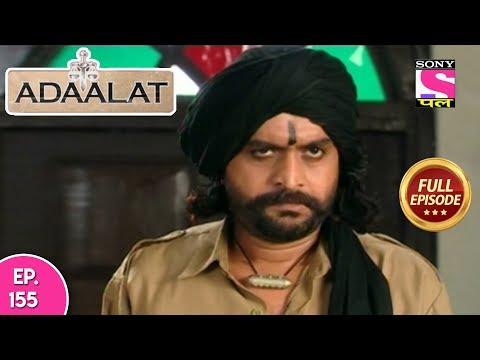 Adaalat - Full Episode 155 - 11th June, 2018