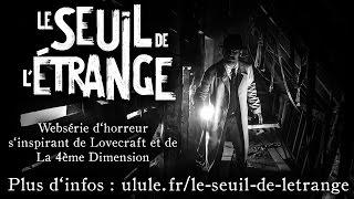 Votre dernière chance de participer au Seuil de l'Étrange !