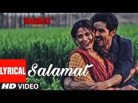 Salamat Full Song with Lyrics | SARBJIT | Randeep Hooda, Richa Chadda | T-Series