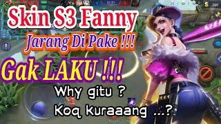 Fanny Skin S3 nya Jarang ada yg pakai ! Why gitu ??