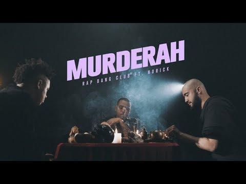 Rap Bang Club - MURDERAH Ft. Norick