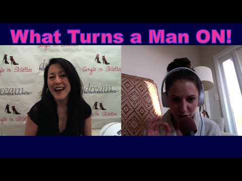 What Turns a Man On! – Dating Tips
