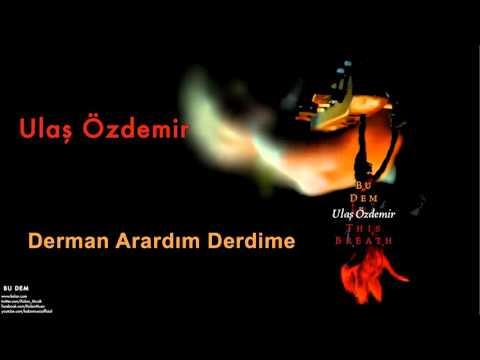 Ulaş Özdemir - Derman Arardım Derdime [ Bu Dem © 2008 Kalan Müzik ]
