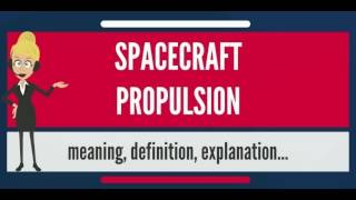 What is SPACECRAFT PROPULSION? What does SPACECRAFT PROPULSION mean?