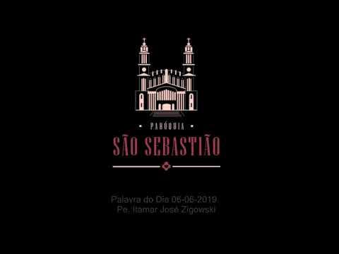 Palavra do Dia 06 06 2019 Padre Itamar José Zigowski