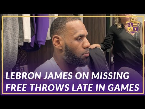 Video: Lakers Post Game: LeBron Talks About Missing Free Throws Late in Games