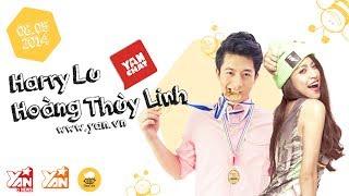 [YAN Chat] HOÀNG THÙY LINH Và HARRY LU