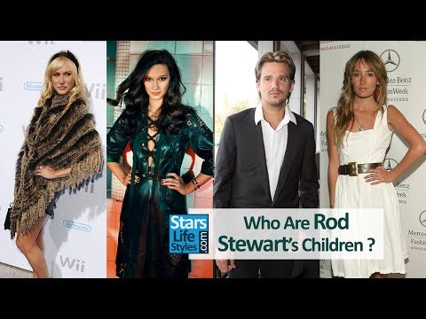 Who Are Rod Stewart's Children ? [4 Daughters And 4 Sons]