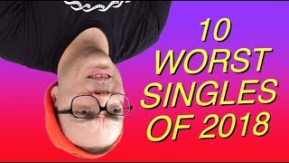 Video 10 Worst Singles of 2018 MP3, 3GP, MP4, WEBM, AVI, FLV Agustus 2019