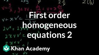 First order homogeneous equations 2 | First order differential equations | Khan Academy