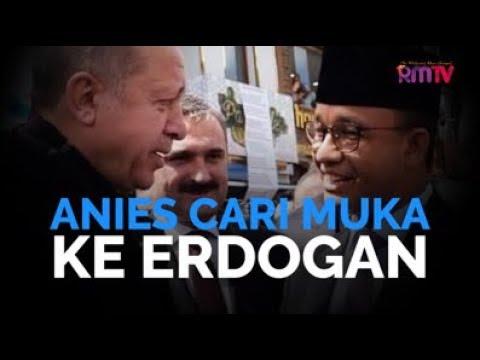 Anies Cari Muka Ke Erdogan