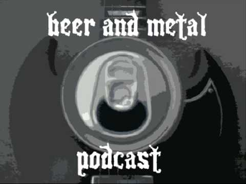 Beer And Metal Podcast S1E2 Part 2