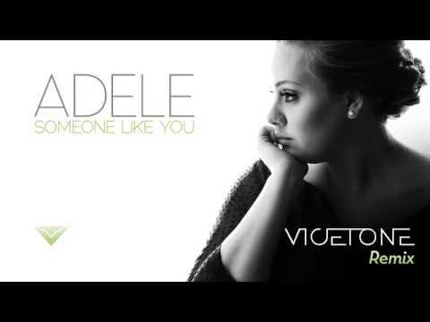 Adele – Someone Like You (Vicetone Remix)