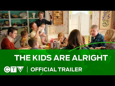 The Kids Are Alright on CTV – Official Trailer