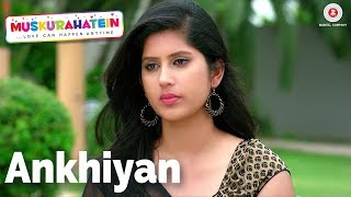 Presenting the video of Ankhiyan (Female) sung by Palak Muchhal.Song - Ankhiyan (Female)Movie - MuskurahateinSinger - Palak MuchhalMusic - Rajat NagpalLyricist - Aditya SharmaArranger - Rajat NagpalCast - J.S.Randhawa, Sonal Mudgal & Sanjay MishraProduction House - Reverberation Films Pvt LtdProducer - Sonal Randhawa & Ranjan SinghDirector - J.S.RandhawaMusic on Zee Music CompanySet Ankhiyan as your caller tune - SMS MSKRT1 To 57575Airtel Subscribers Dial 5432116319643Vodafone Subscribers Dial 5379745149Idea Subscribers Dial 567899745149Reliance Subscribers SMS CT 9745149 to 51234BSNL (South / East) Subscribers SMS BT 9745149 to 56700BSNL (North / West) Subscribers SMS BT 6737576 to 56700Aircel Subscribers SMS DT 6737576 to 53000Connect with us on :Twitter - https://www.twitter.com/ZeeMusicCompanyFacebook - https://www.facebook.com/zeemusiccompanyYouTube - http://bit.ly/TYZMC