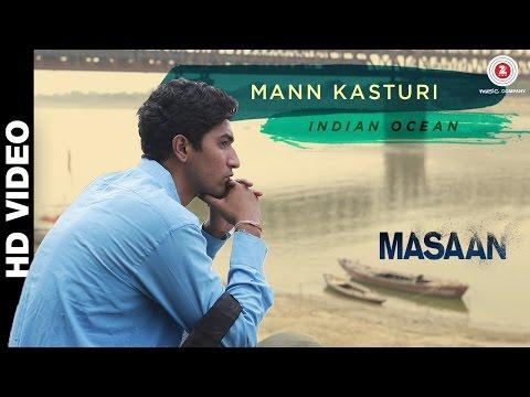 Mann Kasturi - Masaan - Indian Ocean