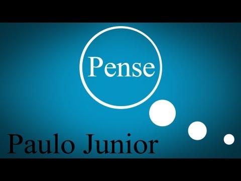 PENSE! - Paulo Junior