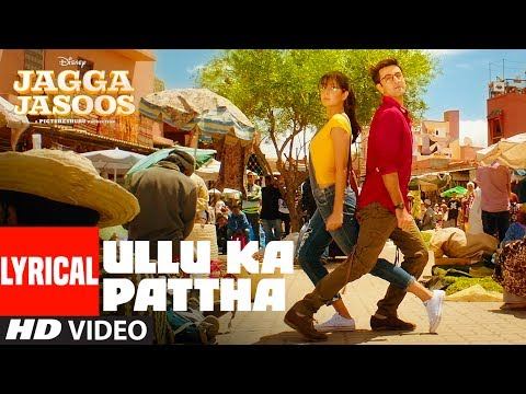 Video Ullu Ka Pattha Video Song With Lyrics | Jagga Jasoos |Ranbir Katrina | Pritam Amitabh B Arijit Singh download in MP3, 3GP, MP4, WEBM, AVI, FLV January 2017