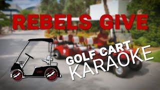 #RebelsGive Golf Cart Karaoke