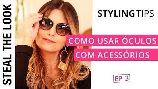 Como Usar Óculos com Acessórios | Steal The Eyewear - Ep. 03