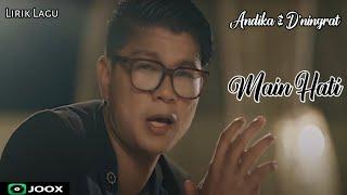 Video Andika & D'Ningrat - Main Hati (lirik lagu) MP3, 3GP, MP4, WEBM, AVI, FLV Juni 2018