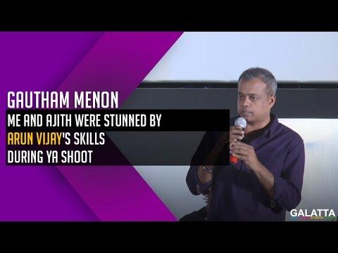 Me-and-Ajith-were-stunned-by-Arun-Vijays-skills-during-YA-shoot--Gautham-menon