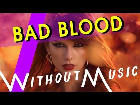 TAYLOR SWIFT - Bad Blood ft. Kendrick Lamar (#WITHOUTMUSIC parody)