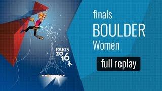 ( LIVE) IFSC World Championships Paris 2016 - Bouldering - Finals - Women by International Federation of Sport Climbing