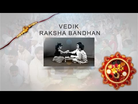 Raksha Bandhan Vadic Raksha Sutra वैदिक रक्षा सूत्र Social,Spiritual Importance : Prernamurti Shriji