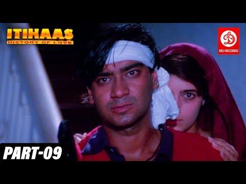 Itihaas - Bollywood Action Movies Part -09 Ajay Devgan & Twinkle Khanna - History of Love Full Movie