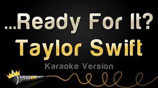 Video Taylor Swift - ...Ready For It? (Karaoke Version) MP3, 3GP, MP4, WEBM, AVI, FLV Januari 2018