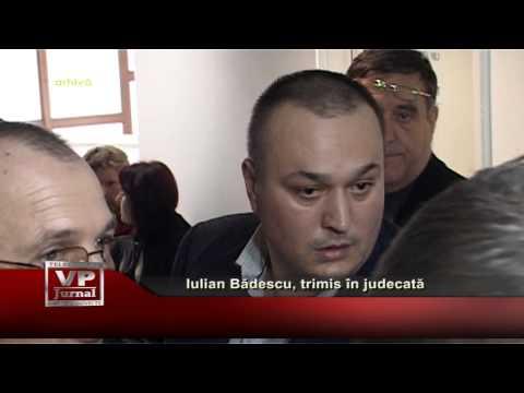 Iulian Badescu, trimis in judecata