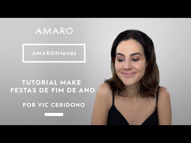 TUTORIAL MAKE DE FIM DE ANO por Vic Ceridono | #AMAROfriends - Amaro