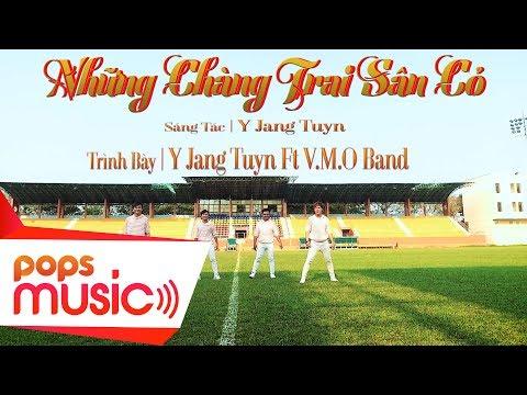 Những Chàng Trai Sân Cỏ | Y Jang Tuyn ft V.M.O Band - Thời lượng: 3 phút, 38 giây.