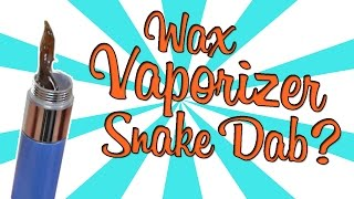 VAPORIZER SNAKE DABS?!? by Strain Central