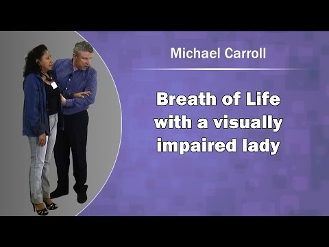 Breath of Life with a visually impaired lady