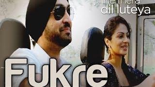 Fukre Song - Jihne Mera Dil Luteya - Yo Yo Honey Singh -  Diljit Dosanjh & Neeru Bajwa