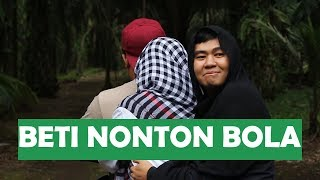 Video BETI NONTON BOLA MP3, 3GP, MP4, WEBM, AVI, FLV November 2018