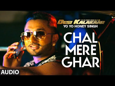 Exclusive: Chal Mere Ghar Full AUDIO Song - Yo Yo Honey...