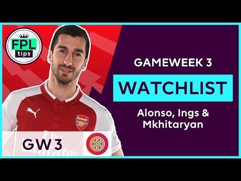 FPL WATCHLIST: GW3 | Alonso, Ings & Mkhitaryan | Fantasy Premier League 2018/19