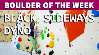 Boulder Of The Week (No.6) - Sideways Dyno (V: Who Knows) by Verticalife