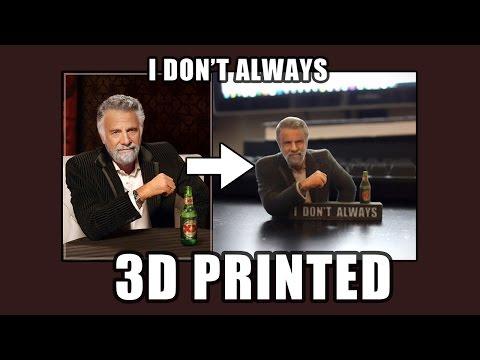 I Don't Always Meme 3D Print
