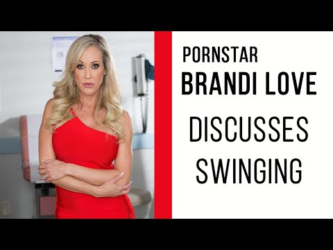 Pornstar Brandi Love Discusses Swinging