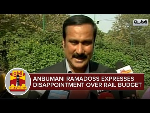 Anbumani-Ramadoss-expresses-Disappointment-over-Railway-Budget-2016-26-02-2016
