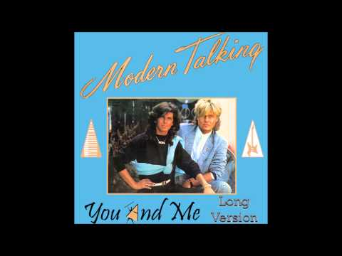 Modern Talking – You And Me  Long Version