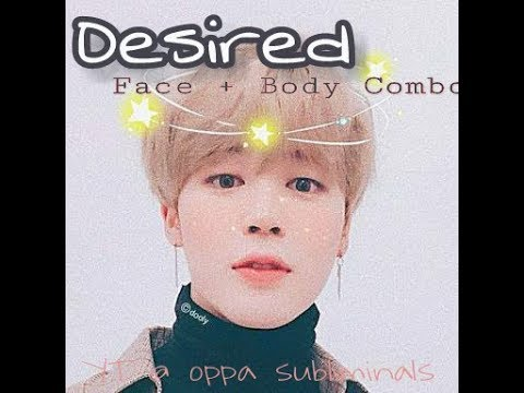 Desired Face + Height +Body subliminal (COMBO)